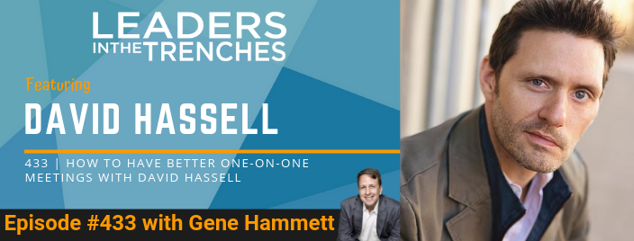 Leaders in the Trenches Featuring with David Hassell