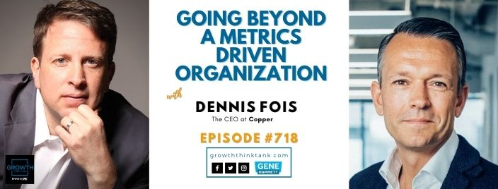 Growth Think Tank with Dennis Fois at Copper