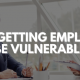 Getting employees to be vulnerable